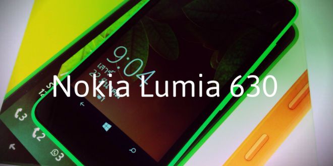 Photo of รีวิว Nokia Lumia 630  โทรศัพท์สองซิมสีเจ็บเก็บรายละเอียดของชีวิต